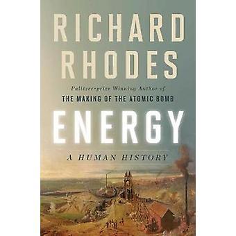 Energy - A Human History by Energy - A Human History - 9781501105357 Bo