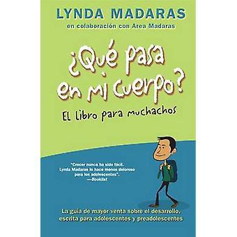 Que Pasa en Mi Cuerpo? - El Libro Para Muchachos (3rd) by Lynda Madara
