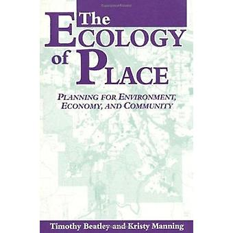 The Ecology of Place - Planning for Environment - Economy and Communit