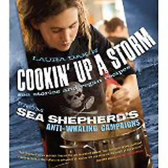 Cookin' Up a Storm - Sea Stories and Recipes from Sea Shepherd's Anti-