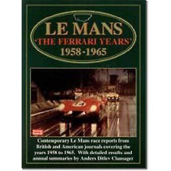 Le Mans - The Ferrari Years - 1958-65 by R. M. Clarke - 9781855203723