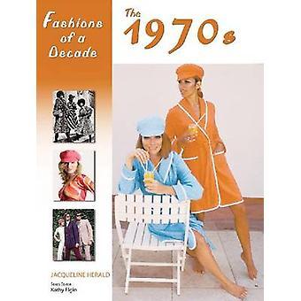 Mode van een decennium - de jaren 1970 door Jacqueline Herald - Kathy Elgin-