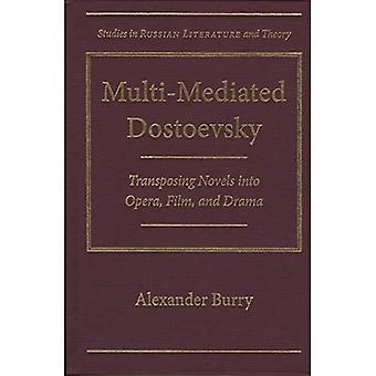 Multi medieret Dostojevskij: Gennemfører romaner i Opera, Film og Drama