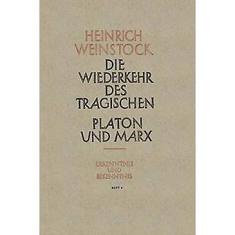 Realer Humanismus Die Wiederkehr Des Tragischen Platon Und Marx Oder Humanismus Und Sozialismus by Weinstock & Heinrich