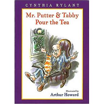 Mr Putter and Tabby Pour the Tea by Cynthia Rylant - Arthur Howard -