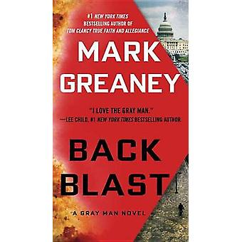 Back Blast by Mark Greaney - 9780425282847 Book