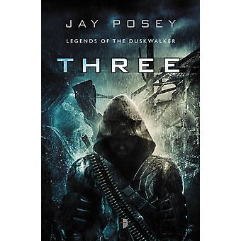 Three (Legends of the Duskwalker 1) (Paperback) by Posey Jay