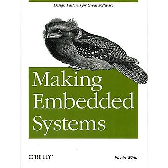 Making Embedded Systems: Design Patterns for Great Software (Paperback) by White Elecia