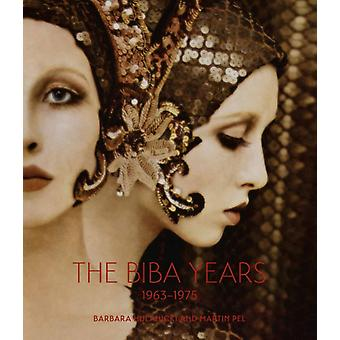 The Biba Years: 1963-1975 (Hardcover) by Hulanicki Barbara Pel Martin