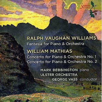 Vaughan vil - Vaughan Williams: Fantasia; William Mathias: Klaver Koncert nr. 1 & 2 [CD] USA importerer