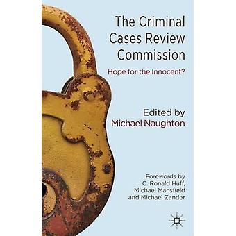 The Criminal Cases Review Commission by Michael Naughton