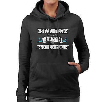 Star Trek Makes Me Happy You Not So Much Women's Hooded Sweatshirt