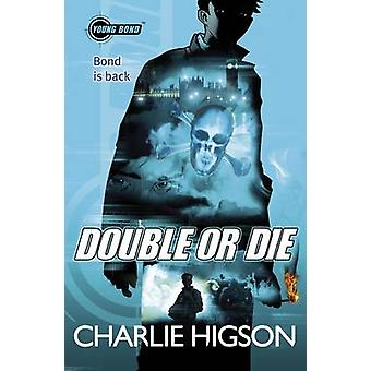 Young Bond - Double or Die by Charlie Higson - 9780141343396 Book