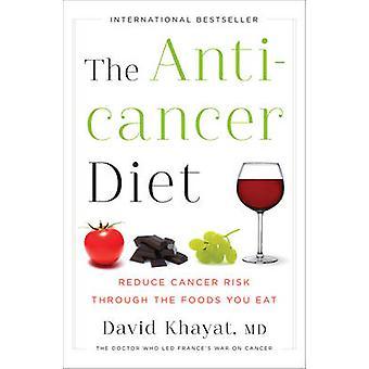Die Anti-Krebs Ernährung - verringern Krebsrisiko durch Lebensmittel, die Sie von Essen