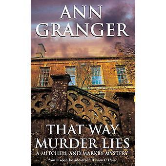 That Way Murder Lies by Ann Granger - 9780747268055 Book