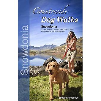 Countryside Dog Walks - Snowdonia - 20 Graded Walks with No Stiles for