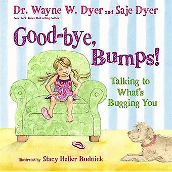 Good-Bye - Bumps - Talking to What's Bugging You by Wayne W. Dyer - Sa