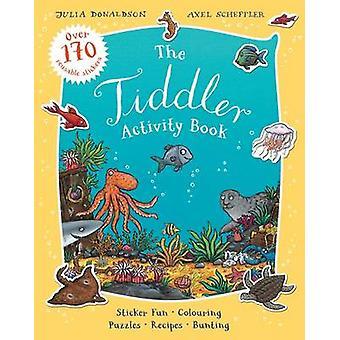 Die Tiddler-Mitmachbuch von Julia Donaldson - Axel Scheffler - 97814