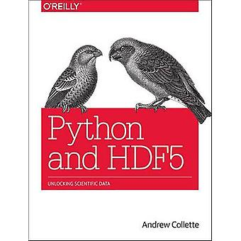 Python and HDF5 by Andrew Collete - 9781449367831 Book