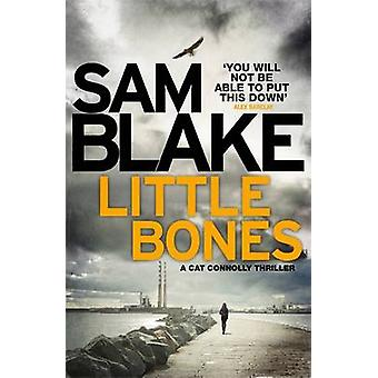 Little Bones - A Disturbing Irish Crime Thriller by Sam Blake - 978178