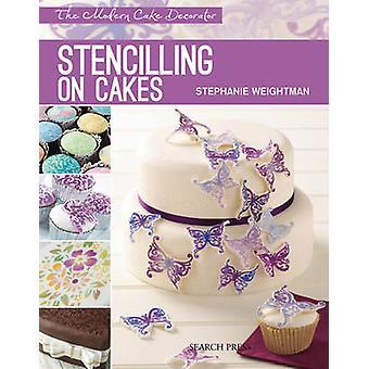 Estarcir en los pasteles de Stephanie Weightman - libro 9781844489527