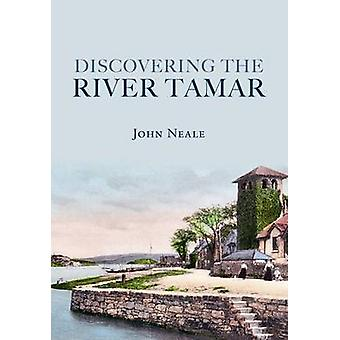 Discovering the River Tamar by John Neale - 9781848688667 Book