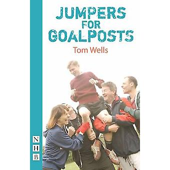 Jumpers for Goalposts by Tom Wells - 9781848423268 Book
