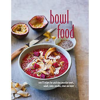 Skål mat - över 75 recept för att tillfredsställa Smoothie Bowls - sallader - S