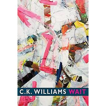 Wait by C. K. Williams - 9781852248758 Book