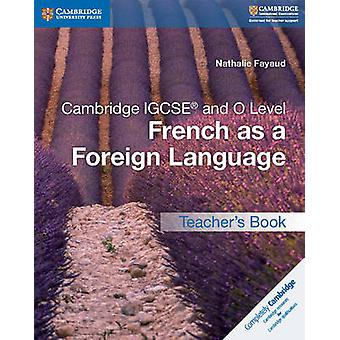 Cambridge IGCSE and O Level French as a Foreign Language Teacher's Bo