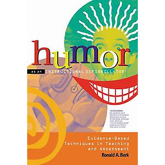 Humor as an Instructional Defibrillator - Evidence-based Techniques in