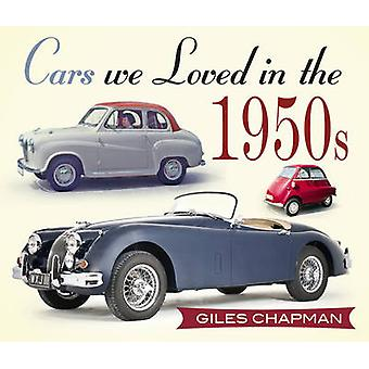 Cars We Loved in the 1950s by Giles Chapman - 9780750961004 Book