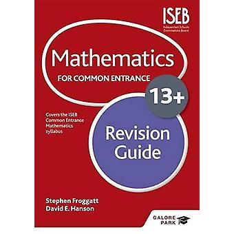 Matematyka dla wspólne wejście 13 + zmiana Przewodnik przez Stephen Froggat