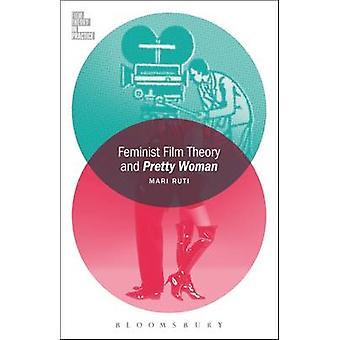 Feminist Film Theory and Pretty Woman by Mari Ruti - 9781501319464 Bo