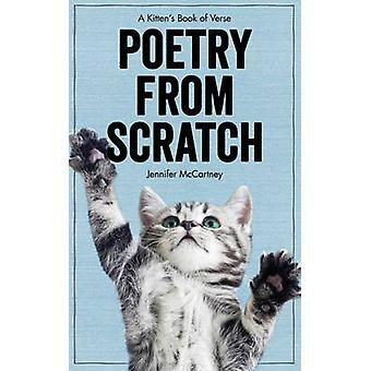 Poetry from Scratch - A Kitten's Book of Verse by Jennifer McCartney -