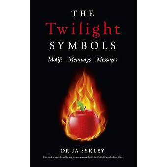 Die Twilight Symbole - Motive-Bedeutungen-Nachrichten von Julie Anne Sykley-