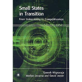 Small States in Transition - From Vulnerability to Competitiveness by