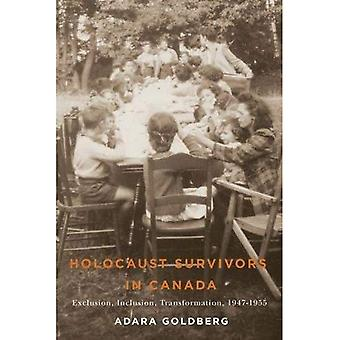Holocaust Survivors in Canada: Exclusion, Inclusion, Transformation, 1947-1955 (Studies in Immigration and Culture)