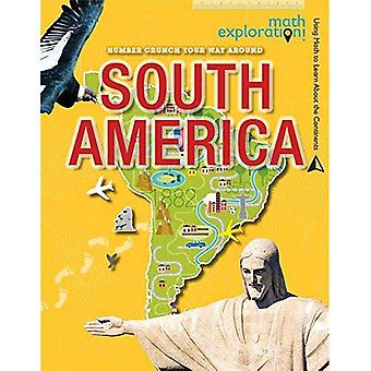 Number Crunch Your Way Around South America (Math Exploration: Using Math to Learn about the Continents)