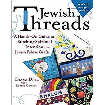 Judiska trådar: En praktisk Guide till sömmar andlig avsikt till judiska tyg hantverk