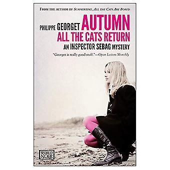 Autumn, All the Cats Return : An Inspector Sebag Mystery (World Noir)