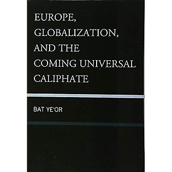 Europe, Globalization, and the Coming of the Universal Caliphate
