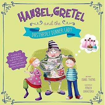 Hansel, Gretel, and the Dastardly Dinner Lady (Fairy Tales Today)
