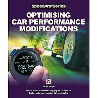 Optimising Car Performance Modifications: - Simple methods of measuring engine, suspension, brakes and aerodynamic performance gains