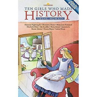 Ten Girls Who Made History (Light Keepers (Paperback))