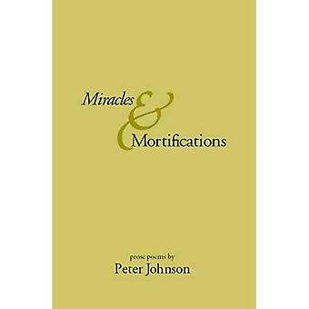 Miracles and Mortifications