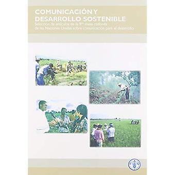 Comunicacion y Desarrollo Sostenible: Seleccion de Articulos de La 9na Mesa Redonda de Las Naciones Unidas Sobre...