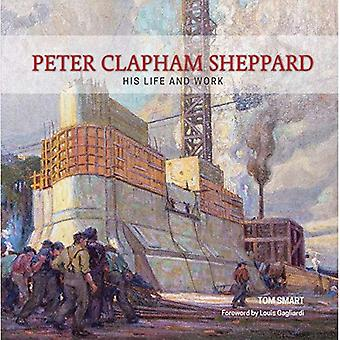 Peter Clapham Sheppard: His� Life and Work