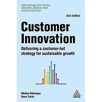 Klant innovatie: Het leveren van een klant geleide-strategie voor duurzame groei