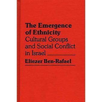 Entstehung von Ethnizität Kulturgruppen und soziale Konflikte in Israel von BenRafael & Eliezer